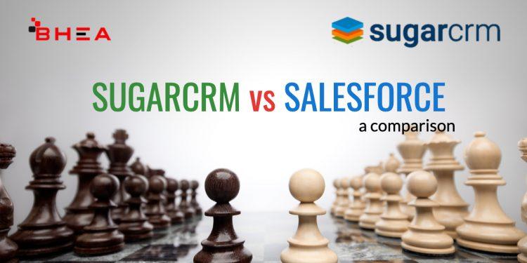 sugarcrm vs salesforce comparison by bhea